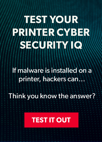 Test your Printer Cyber Security IQ